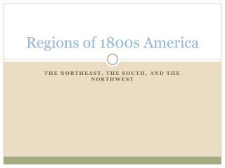 Regions of 1800s America