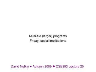 David Notkin   Autumn 2009   CSE303 Lecture  20