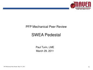 PFP Mechanical Peer Review SWEA Pedestal