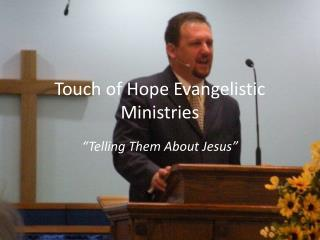 Touch of Hope Evangelistic Ministries