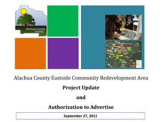 Alachua County Eastside Community Redevelopment Area Project Update and Authorization to Advertise