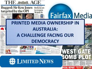 PRINTED MEDIA OWNERSHIP IN AUSTRALIA: A CHALLENGE FACING OUR DEMOCRACY