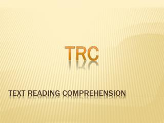 Text Reading Comprehension