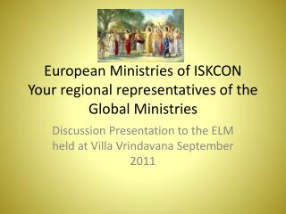 European Ministries of ISKCON  Your regional representatives of the Global Ministries