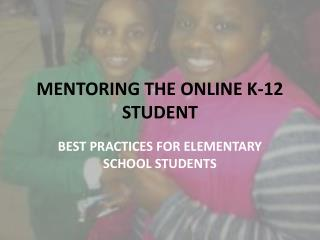 MENTORING THE ONLINE K-12 STUDENT