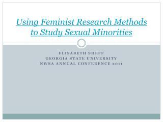 Using Feminist Research Methods to Study Sexual Minorities