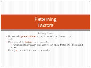 Patterning Factors