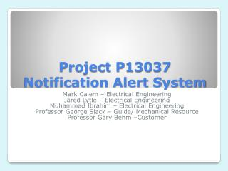 Project P13037  Notification Alert System