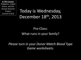 Today is  Wednesday, December 18 th ,  2013
