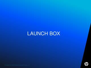 Launch Box