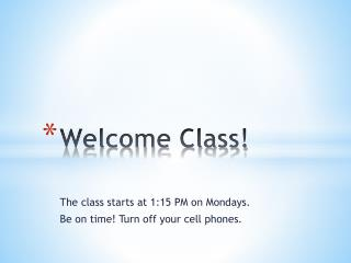 Welcome Class!