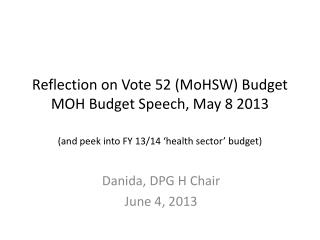 Danida , DPG H Chair June 4, 2013