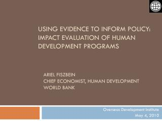 Using Evidence to Inform Policy: Impact evaluation of Human development programs