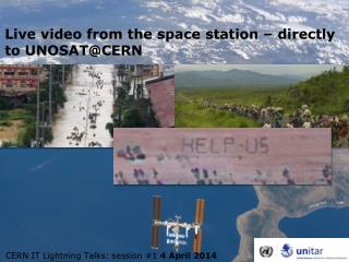 Live video from the space station – directly to UNOSAT@CERN