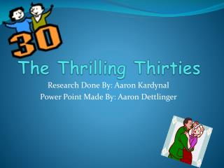 The Thrilling Thirties