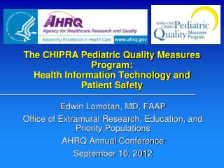 The CHIPRA Pediatric Quality Measures Program: Health Information Technology and Patient Safety