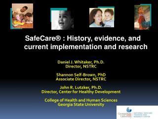 Daniel J. Whitaker, Ph.D. Director, NSTRC Shannon Self-Brown, PhD Associate Director, NSTRC