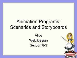 Animation Programs:  Scenarios and Storyboards