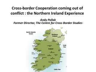 Cross-border Cooperation coming out of conflict : the Northern Ireland Experience