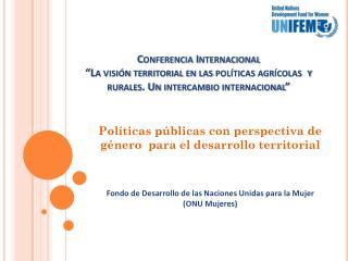 Políticas públicas con perspectiva de género  para el desarrollo territorial