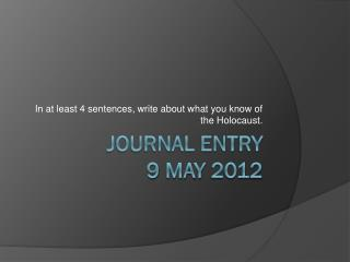 Journal Entry 9 May 2012