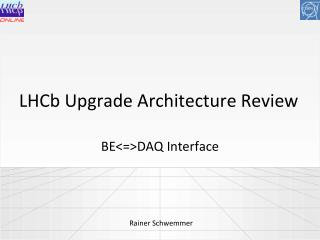 LHCb Upgrade Architecture Review