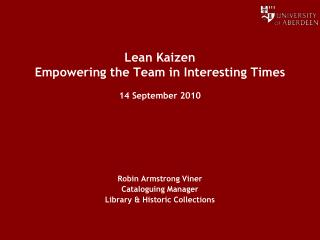 Lean Kaizen Empowering the Team in Interesting Times 14 September 2010