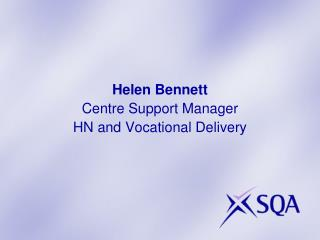 Helen Bennett Centre Support Manager HN and Vocational Delivery