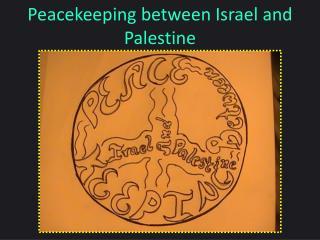 Peacekeeping between Israel and Palestine