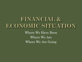 Financial & Economic Situation