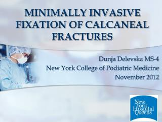 MINIMALLY INVASIVE FIXATION OF CALCANEAL FRACTURES