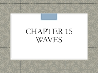 Chapter 15 - Waves