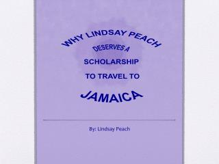 Why Lindsay Peach Deserves a Scholarship  to Travel to  Jamaica