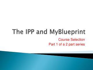 The IPP and MyBlueprint