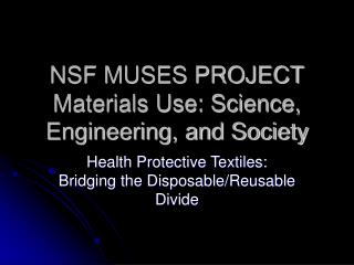 NSF MUSES PROJECT Materials Use: Science, Engineering, and Society