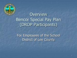 Overview Bencor Special Pay Plan  (DROP Participants)