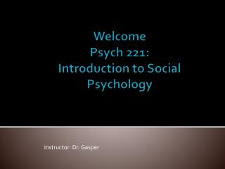 Welcome Psych  221: Introduction to Social Psychology