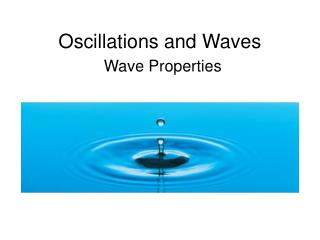 Oscillations and Waves Wave Properties