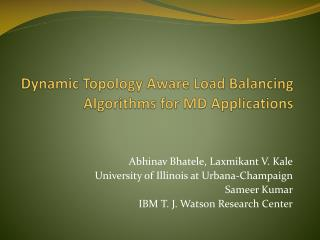 Dynamic Topology Aware Load Balancing Algorithms for MD Applications
