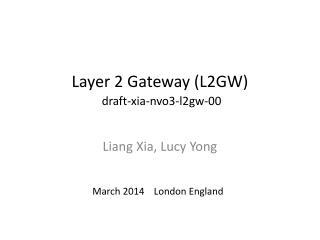Layer 2 Gateway (L2GW ) draft-xia-nvo3-l2gw-00