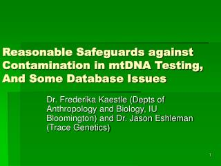 Reasonable Safeguards against Contamination in mtDNA Testing, And Some Database Issues