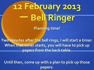 12 February 2013 一  Bell  Ringer