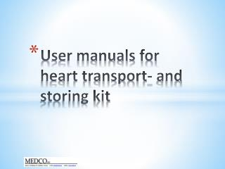 User manuals for heart transport- and storing kit