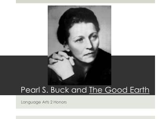 Pearl S. Buck and  The Good Earth