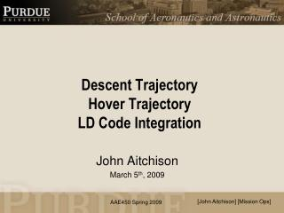 Descent Trajectory Hover Trajectory LD Code Integration