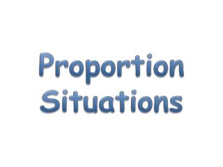 Proportion Situations