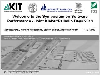 Welcome  to the  Symposium on Software Performance - Joint Kieker/Palladio Days 2013