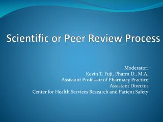 Scientific or Peer Review Process