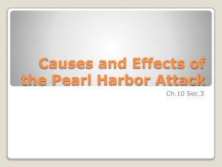 Causes and Effects of the Pearl Harbor Attack