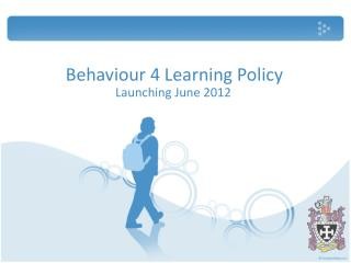 Behaviour 4 Learning Policy